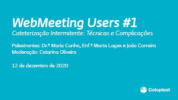 WebMeeting #1 - Cateterização Intermitente: Técnicas e Complicações